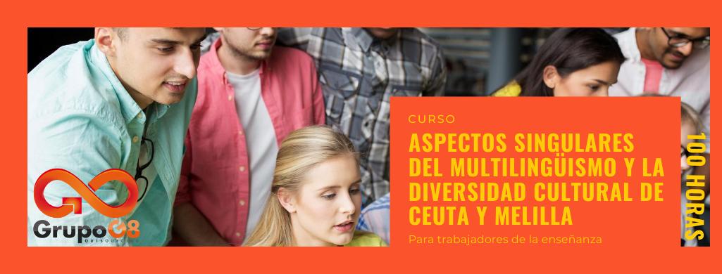 Aspectos singulares del multilingüismo y la diversidad cultural de Ceuta y Melilla
